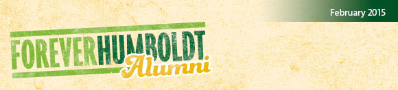 Forever Humboldt Alumni Newsletter - February 2015