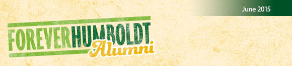 Forever Humboldt Alumni Newsletter - June 2015