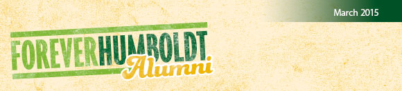 Forever Humboldt Alumni Newsletter - March 2015